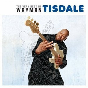 Wayman Tisdale - The Very Best Of Wayman Tisdale (2007)