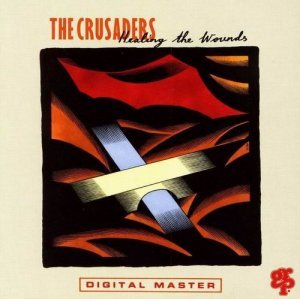 The Crusaders - Healing The Wounds (1991)