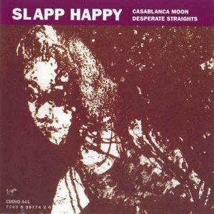 Slapp Happy - Casablanca Moon / Desperate Straights (1995)
