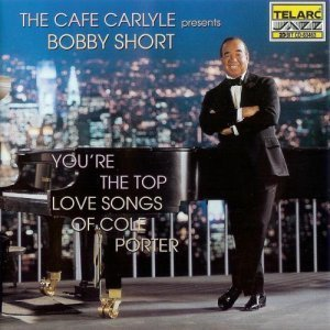 Bobby Short - You're the Top: Love Songs of Cole Porter (1999)