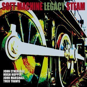 Soft Machine Legacy - Steam (2007)
