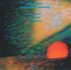 David Torn - Cloud About Mercury (1987)