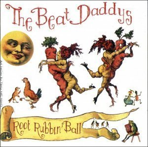 The Beat Daddys - Root Rubbin' Ball (2012)