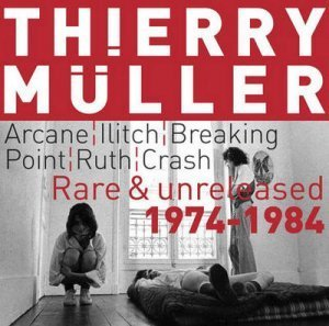 Thierry M?ller ?– Rare & Unreleased 1974-1984 (2007)