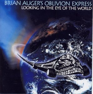 Brian Auger's Oblivion Express - Looking in the Eye of the World (2007)