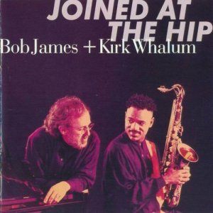 Bob James & Kirk Whalum - Joined At The Hip (1996)