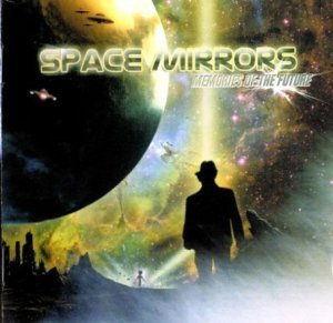 Space Mirrors - Memories Of The Future (2006)