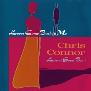 Chris Connor – Lover Come Back To Me (1995)