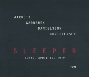 Keith Jarrett, Jan Garbarek, Palle Danielsson, Jon Christensen - Sleeper (2012)