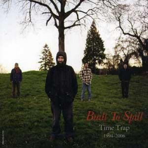 Built to Spill - Time Trap 1994-2006 (2006)
