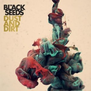 The Black Seeds - Dust and dirt (2012)
