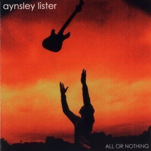 Aynsley Lister - All Or Nothing (2002)