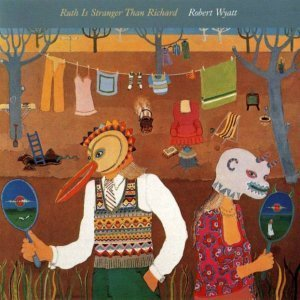Robert Wyatt - Ruth Is Stranger Than Richard 1975