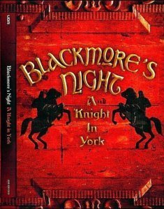 Blackmore's Night - A Knight In York (2012) [DVD-9]