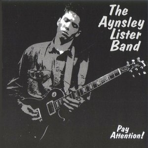 The Aynsley Lister Band - Pay Attention! (1997)