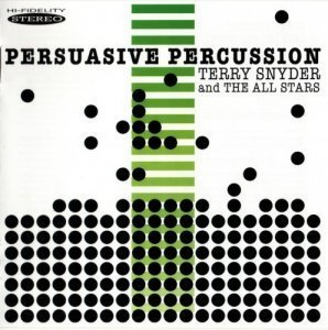 Terry Snyder & The All Stars (Enoch Light) - Persuasive Percussion (2011)