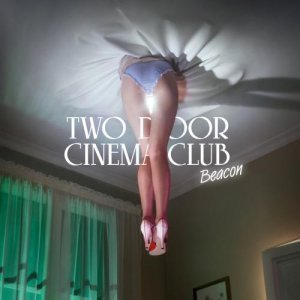 Two Door Cinema Club - Beacon (2012)