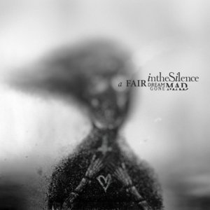 In The Silence - A Fair Dream Gone Mad (2012) Digital Web Release