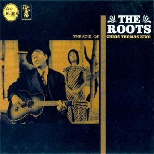 Chris Thomas King - The Roots (2003)