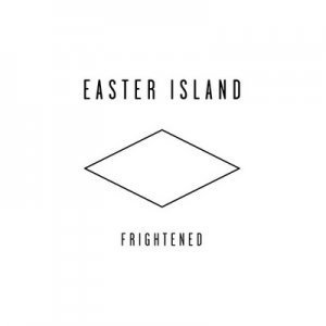 Easter Island - Frightened (2012)