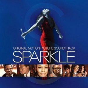 VA - Sparkle: Original Motion Picture Soundtrack (2012)