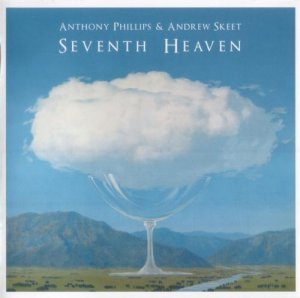 Anthony Phillips & Andrew Skeet - Seventh Heaven (2012)