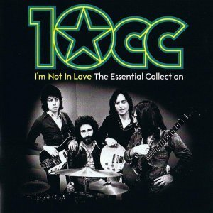 10CC - I'm Not In Love: The Essential Collection [2CD] (2012)