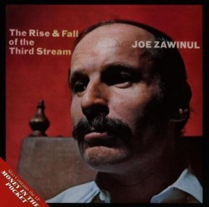 Joe Zawinul - The Rise & Fall Of The Third Stream - Money In The Pocket(1994)