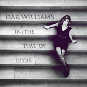 Dar Williams - In The Time Of Gods (2012)