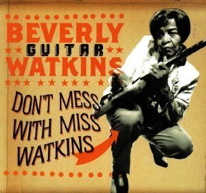 Beverly 'Guitar' Watkins - Don't Mess With Miss Watkins (2007)