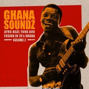 VA - Ghana Soundz Volume.2 - Afro-Beat, Funk and Fusion in 70's Ghana (2007)