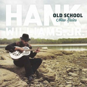 Hank Williams Jr. - Old School New Rules (2012)