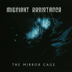 Midnight Resistance - The Mirror Cage (2012)