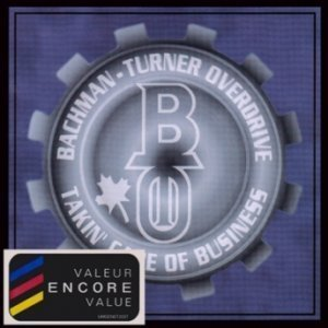 Bachman-Turner Overdrive - Takin' Care Of Business 1998 (Compilation / PolyGram Group Canada Inc.)