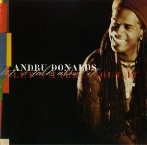 Andru Donalds - Lets Talk About It (2001)