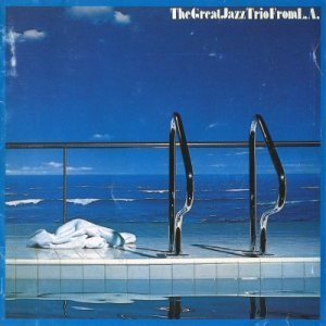 The Great Jazz Trio – The Great Jazz Trio From L.A. (1986)