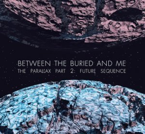 Between The Buried And Me - The Parallax II: Future Sequence (2012)