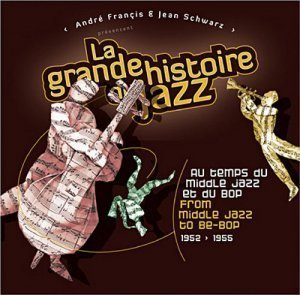 VA - La Grande Histoire Du Jazz : From Middle Jazz To Be-Bop 1952-1955 [25CD, Box Set] (2010)