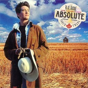 k.d. lang and The Reclines - Absolute Torch And Twang (1989)