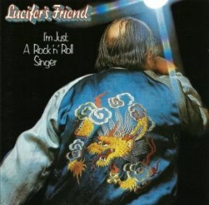 Lucifer s Friend - I'm Just A Rock 'n' Roll Singer 1974 (Repertoire Rec. Germany 1997)