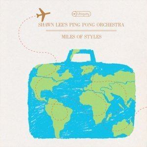 Shawn Lee's Ping Pong Orchestra - Miles of Styles (2008)