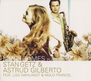 Mind Games - Plays the music of Stan Getz & Astrud Gilberto (1999)