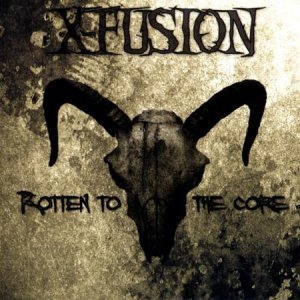 X-Fusion - Rotten To The Core (Limited Edition) 3CD (2007)