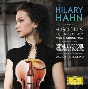Hilary Hahn - Higdon and Tchaikovsky Violin Concertos (2010)