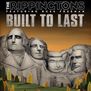 The Rippingtons - Built To Last (2012)