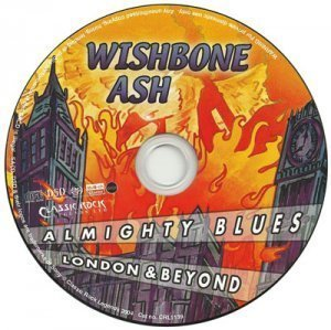 Wishbone Ash - Almighty Blues, London & Beyond [PS3 SACD to *ISO]