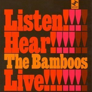 The Bamboos - Listen!!! Hear!!!! Live!!!!!! (2008)