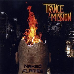 Trancemission - Naked Flames (2012)