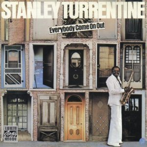 Stanley Turrentine - Everybody Come on Out (1996)