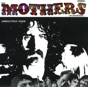 Frank Zappa & The Mothers Of Invention - Absolutely Free 1967 (2012)
